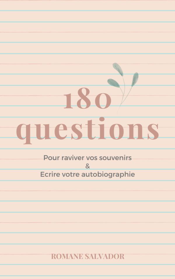 180 questions pour raviver vos souvenirs et écrire votre autobiographie